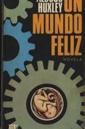 Un mundo feliz – Aldous Huxley