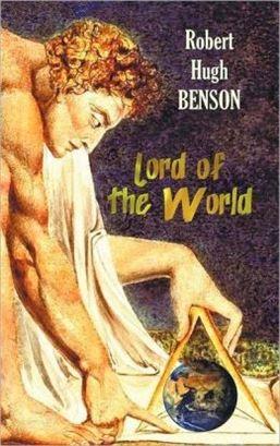 Robert Hugh Benson – El señor del mundo – 1907