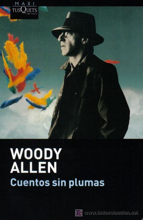 Woody Allen – Cuentos sin plumas – 1975