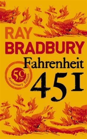 Fahrenheit 451 – Ray Bradbury ,1953