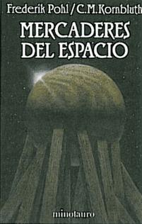 Mercaderes del espacio – 1953  Frederik Pohl y Cyril M. Kornbluth.