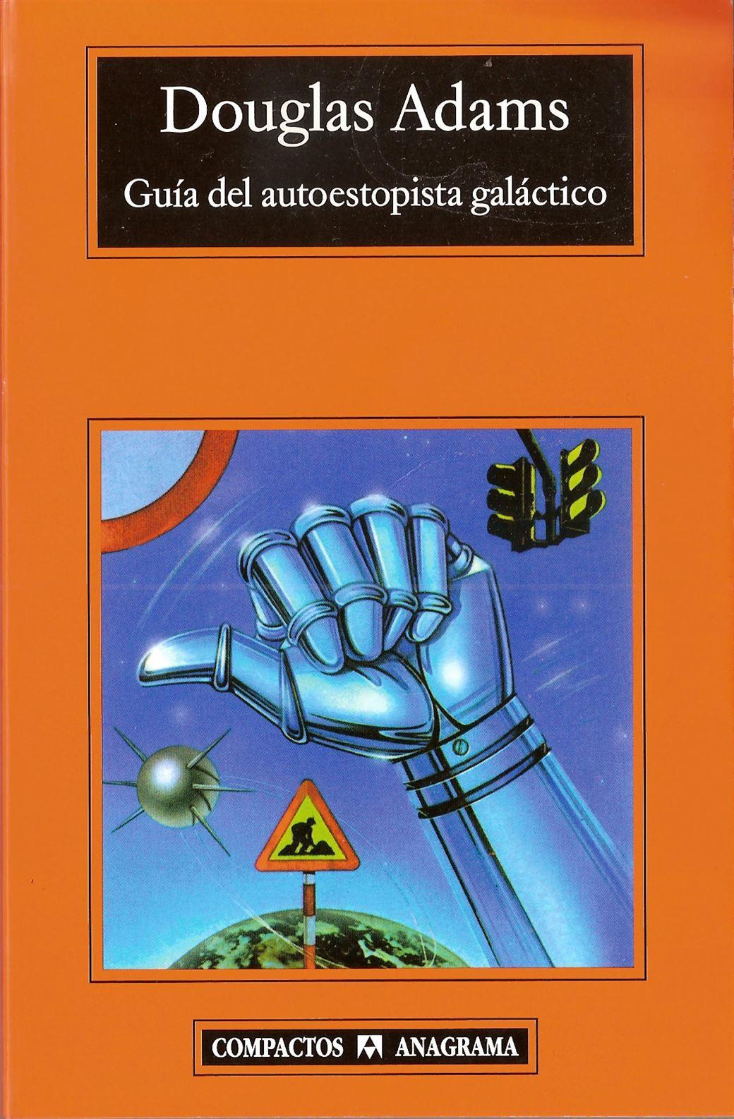 Guía del autoestopista galáctico,  Douglas Adams- 1979