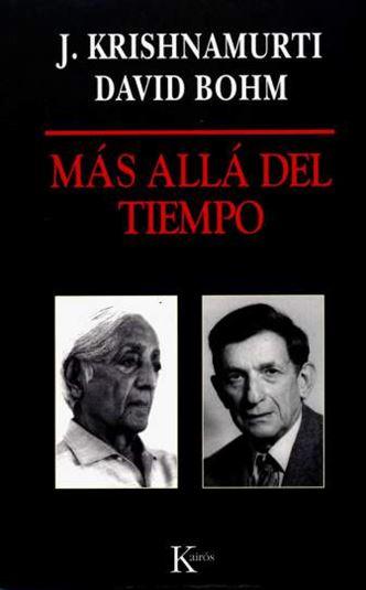 Jiddu Krishnamurti y David Bohm – Más allá del tiempo